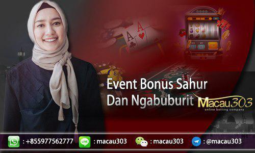 Bonus Sahur Dan Ngabuburit Macau303 | Bonus THR Judi Online 2019